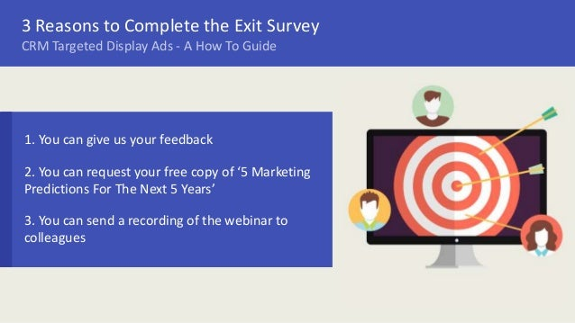 3 Reasons to Complete the Exit Survey 1. You can give us your feedback 2. You can request your free copy of '5 Marketing P...