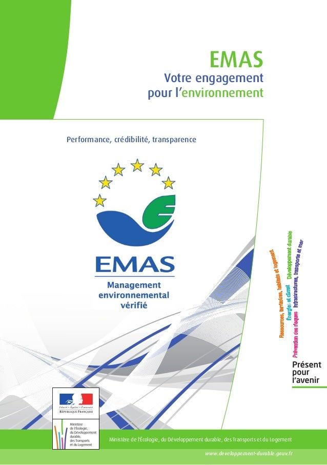 EMAS  Votre engagement pour l'environnement  Performance, crédibilité, transparence  Ministère de l'Écologie, du Développe...