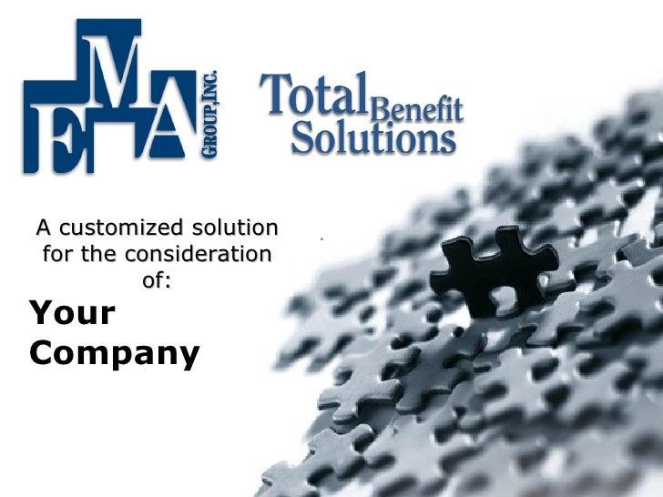 A customized solution A customized solution  for the consideration for the consideration of:       of: Your Company