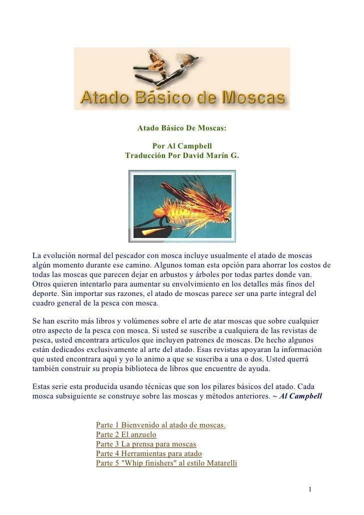 Atado Básico De Moscas:                                    Por Al Campbell                             Traducción Por Davi...