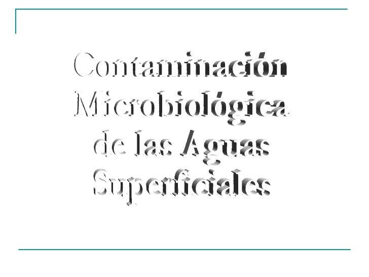 Contaminación Microbiológica de las Aguas Superficiales