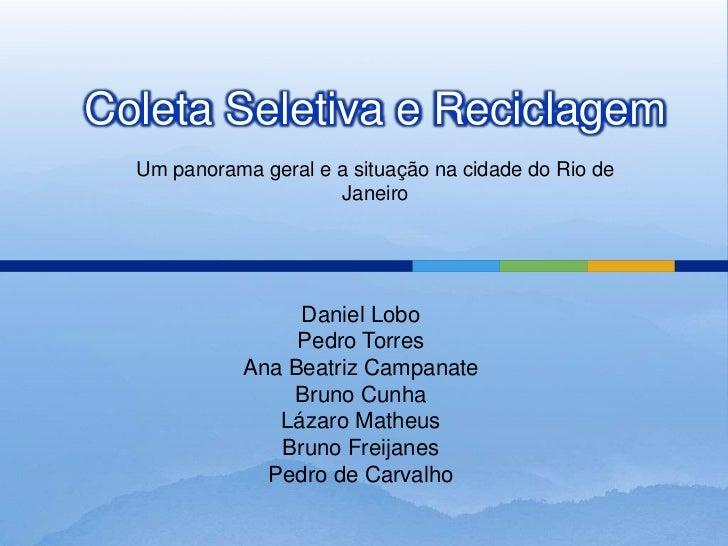 Coleta Seletiva e Reciclagem  Um panorama geral e a situação na cidade do Rio de                      Janeiro             ...