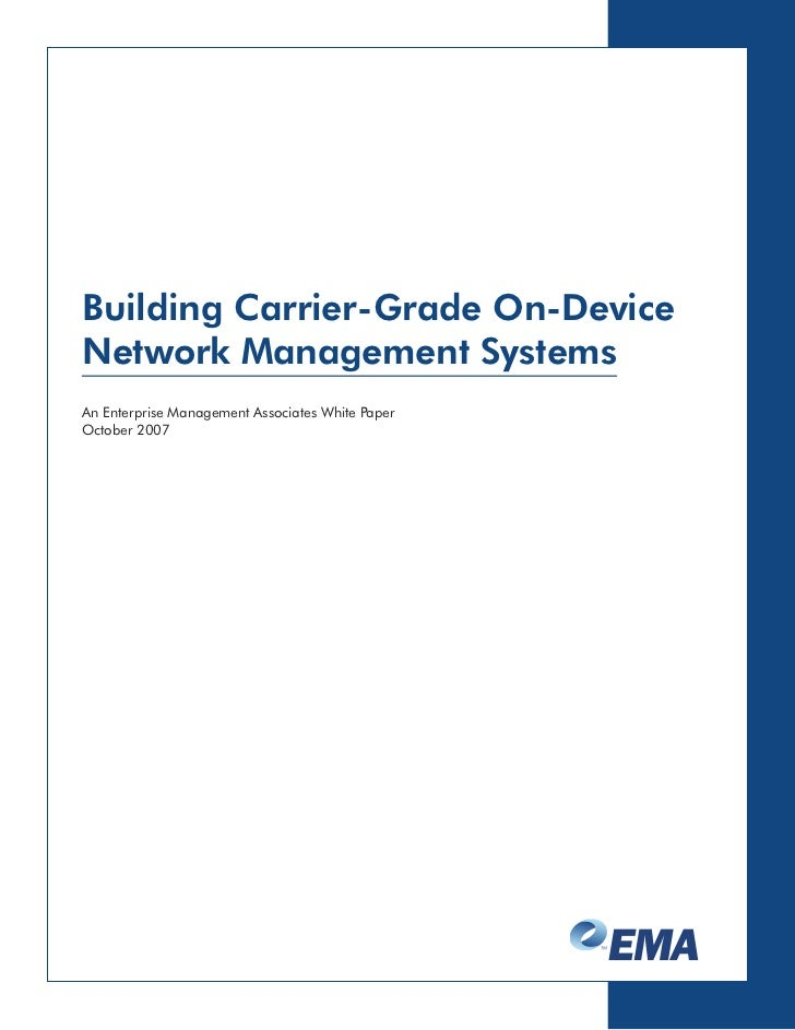 Building Carrier-Grade On-Device Network Management Systems An Enterprise Management Associates White Paper October 2007
