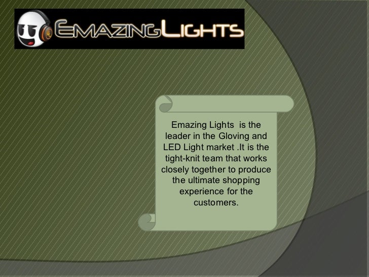 Emazing Lights is the leader in the Gloving andLED Light market .It is the tight-knit team that worksclosely together to p...