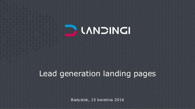 Lead generation landing pages Białystok, 15 kwietnia 2016