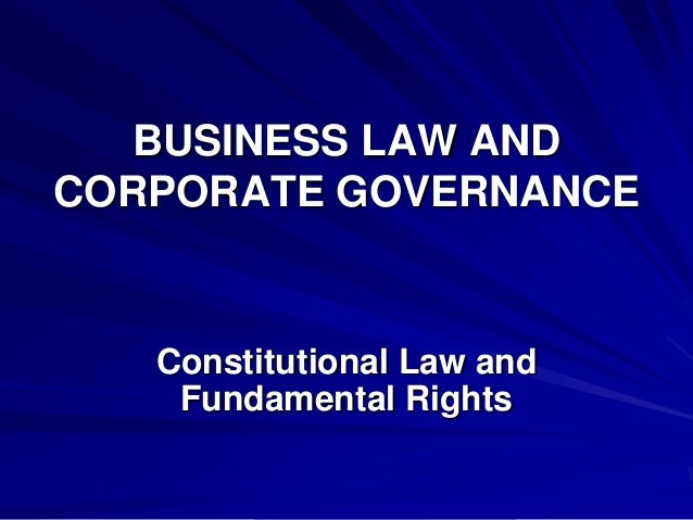 BUSINESS LAW ANDCORPORATE GOVERNANCE   Constitutional Law and    Fundamental Rights