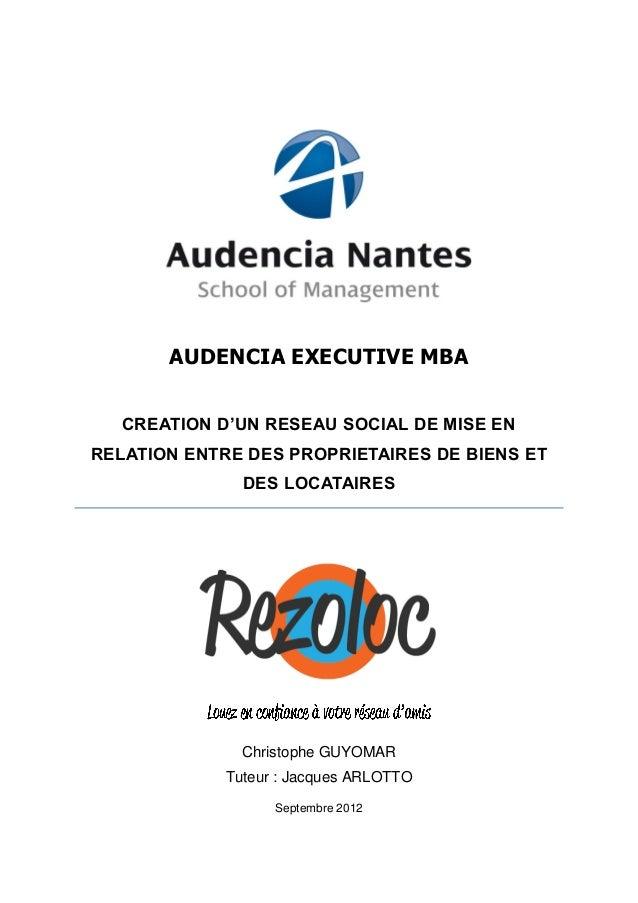 AUDENCIA EXECUTIVE MBA CREATION D'UN RESEAU SOCIAL DE MISE EN RELATION ENTRE DES PROPRIETAIRES DE BIENS ET DES LOCATAIRES ...