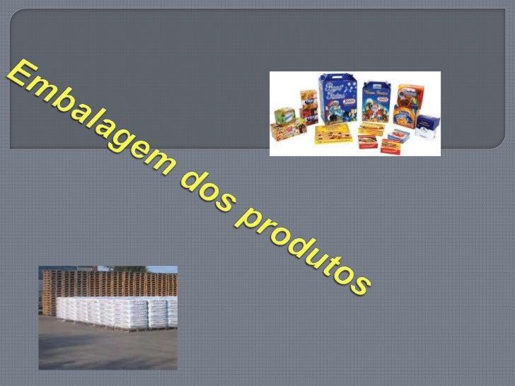 A embalagem é um recipiente ou envoltura que armazena produtos temporariamente e serve principalmente para agrupar unidad...
