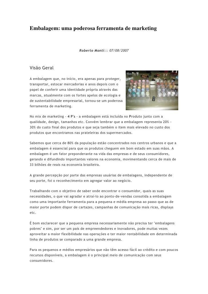 Embalagem: uma poderosa ferramenta de marketing                                Roberto Monti::: 07/08/2007    Visão Geral ...