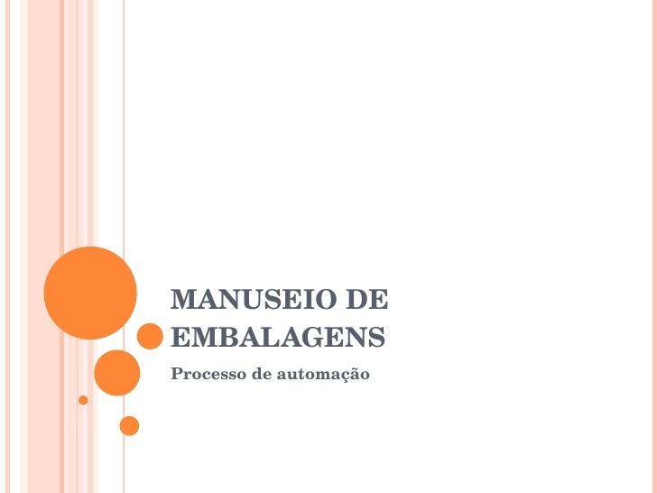MANUSEIO DE EMBALAGENS Processo de automação