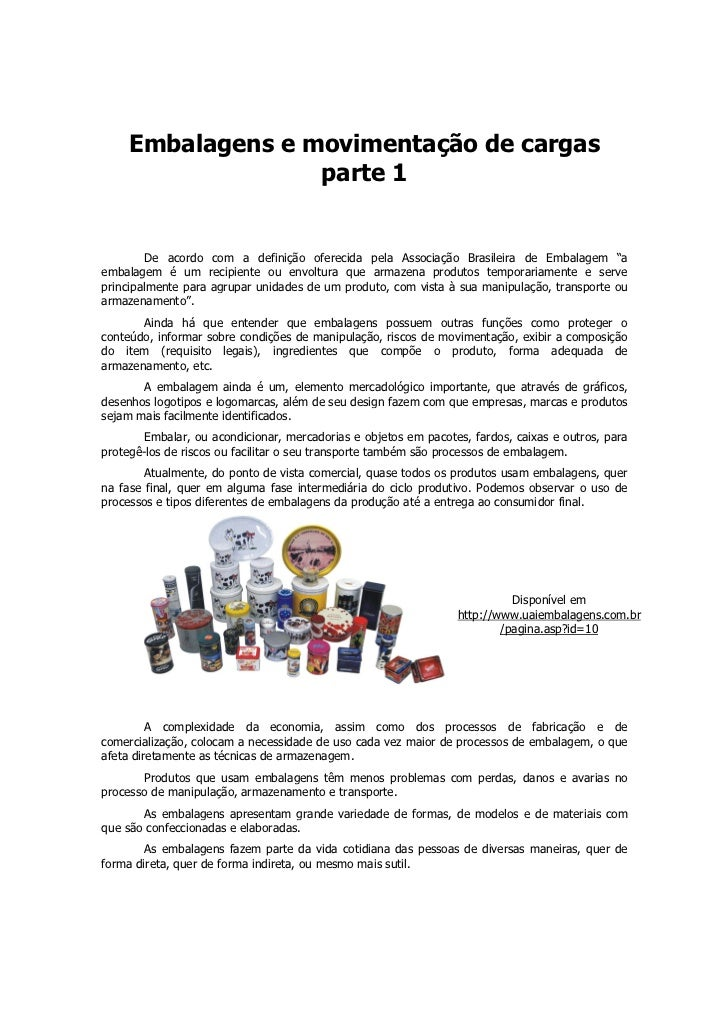 Embalagens e movimentação de cargas                   parte 1         De acordo com a definição oferecida pela Associação ...