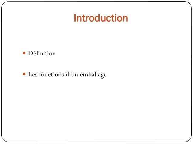  Définition  Les fonctions d'un emballage Introduction