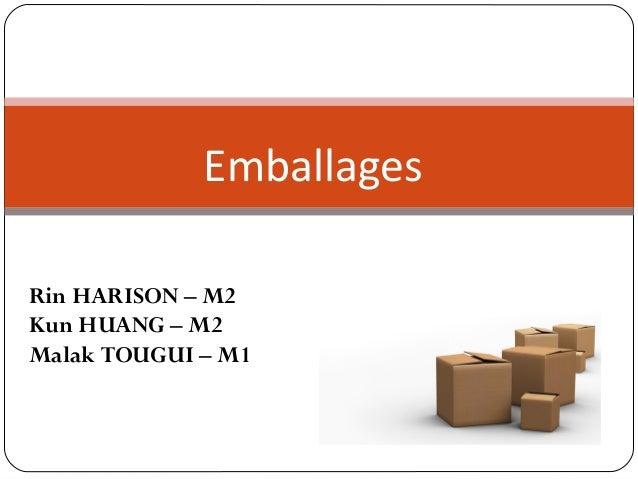 Emballages  Rin HARISON – M2  Kun HUANG – M2  Malak TOUGUI – M1