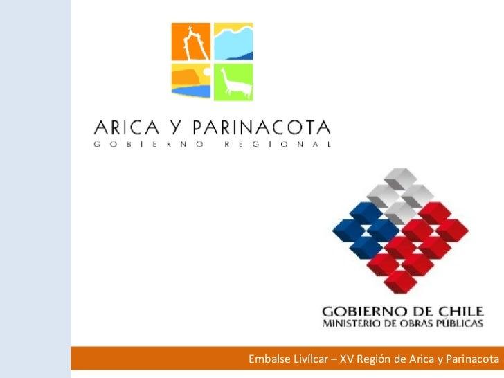 Embalse Livílcar – XV Región de Arica y Parinacota