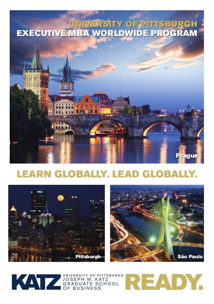 UNIVERSITY OF PITTSBURGHExEcUTIVE MBA WORldWIdE PROGRAM                             PraguelEARN GlOBAllY. lEAd GlOBAllY.  ...