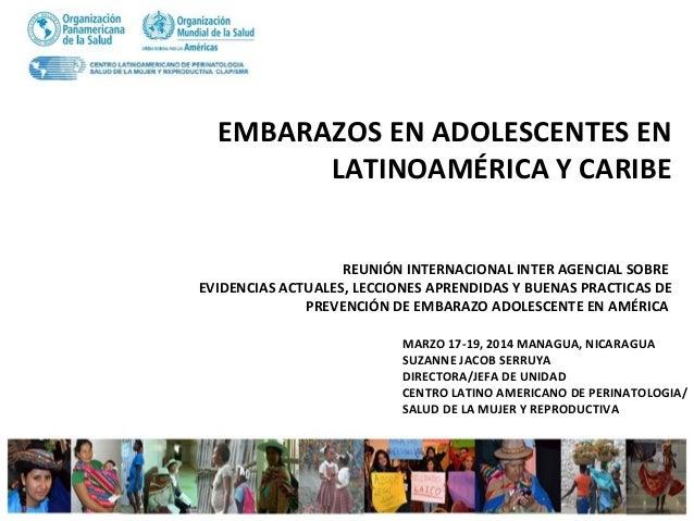 EMBARAZOS EN ADOLESCENTES EN LATINOAMÉRICA Y CARIBE REUNIÓN INTERNACIONAL INTER AGENCIAL SOBRE EVIDENCIAS ACTUALES, LECCIO...