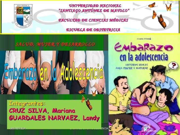 """Integrantes: CRUZ SILVA, Mariana GUARDALES NARVAEZ, Landy EMBARAZO EN LA ADOLESCENCIA UNIVERSIDAD NACIONAL """" SANTIAGO ANTÚ..."""