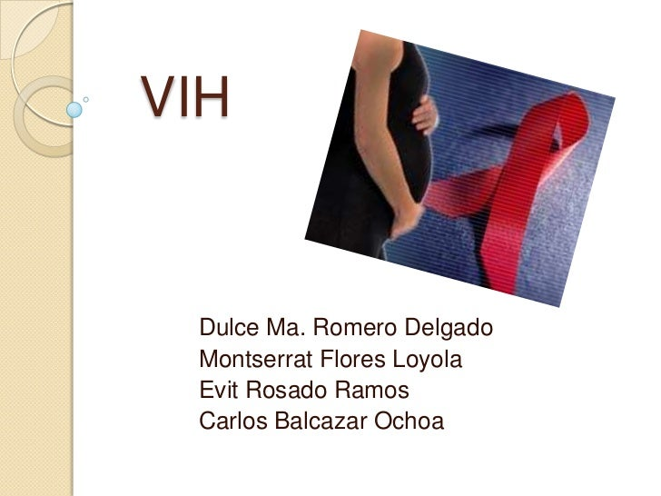 VIH Dulce Ma. Romero Delgado Montserrat Flores Loyola Evit Rosado Ramos Carlos Balcazar Ochoa
