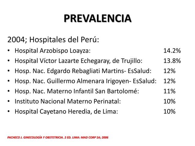 PREVALENCIA 2004; Hospitales del Perú: • Hospital Arzobispo Loayza: 14.2% • Hospital Víctor Lazarte Echegaray, de Trujillo...