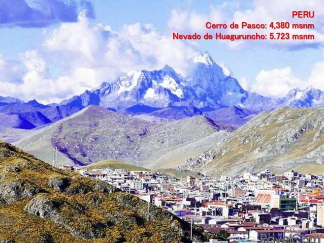 PERU Cerro de Pasco: 4,380 msnm Nevado de Huaguruncho: 5.723 msnm