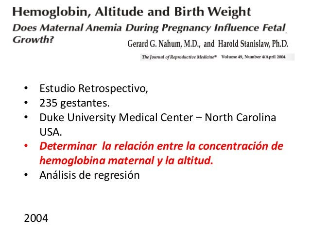 • Estudio Retrospectivo, • 235 gestantes. • Duke University Medical Center – North Carolina USA. • Determinar la relación ...