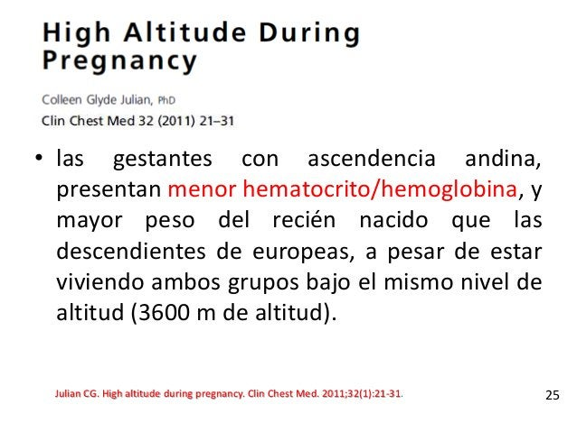 • las gestantes con ascendencia andina, presentan menor hematocrito/hemoglobina, y mayor peso del recién nacido que las de...