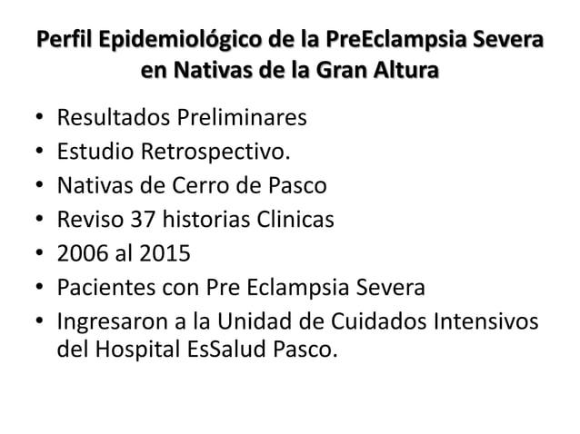 Perfil Epidemiológico de la PreEclampsia Severa en Nativas de la Gran Altura • Resultados Preliminares • Estudio Retrospec...