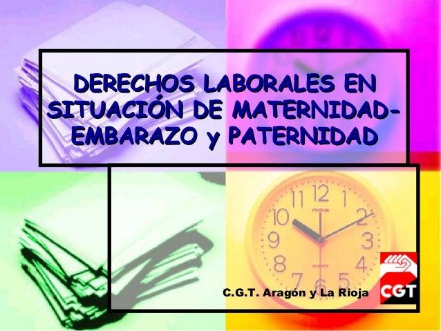 DERECHOS LABORALES ENDERECHOS LABORALES ENSITUACIÓN DE MATERNIDAD-SITUACIÓN DE MATERNIDAD-EMBARAZO y PATERNIDADEMBARAZO y ...