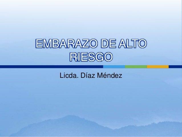 EMBARAZO DE ALTORIESGOLicda. Díaz Méndez