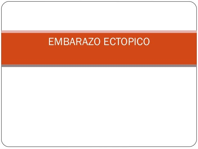 EMBARAZO ECTOPICO