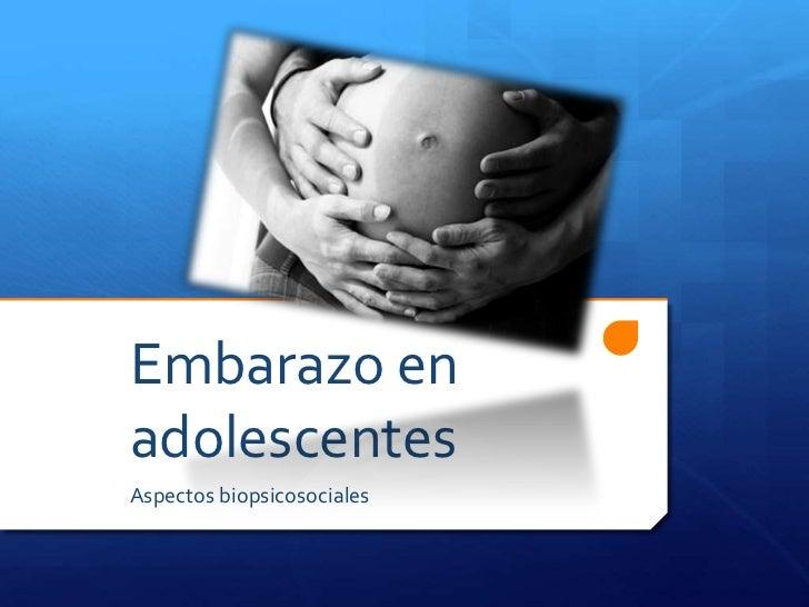 Embarazo enadolescentesAspectos biopsicosociales