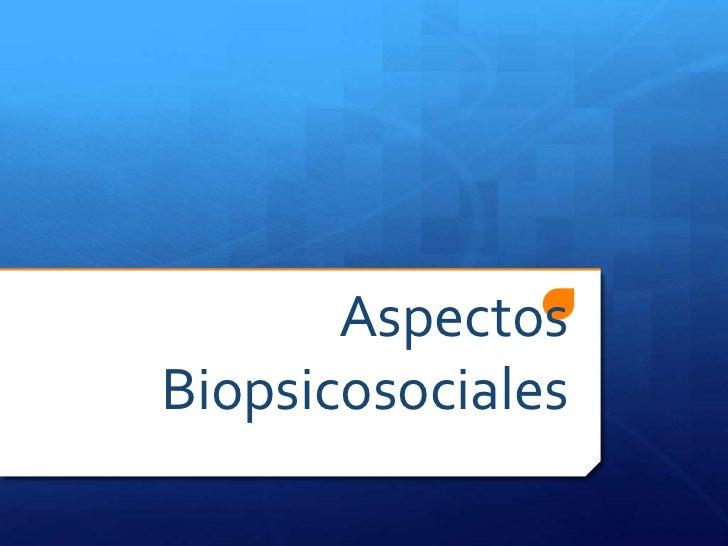 AspectosBiopsicosociales