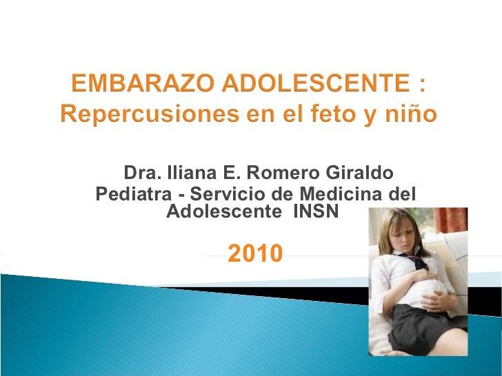 Dra. Iliana E. Romero Giraldo Pediatra - Servicio de Medicina del Adolescente  INSN  2010