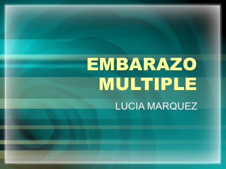 EMBARAZO MULTIPLE LUCIA MARQUEZ