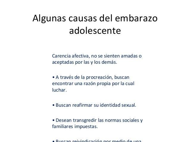 Algunas causas del embarazo adolescente Carencia afectiva, no se sienten amadas o aceptadas por las y los demás. • A travé...