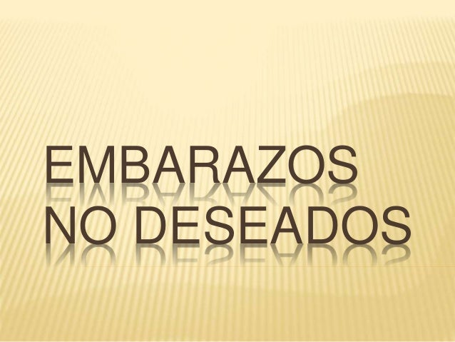 EMBARAZOS NO DESEADOS