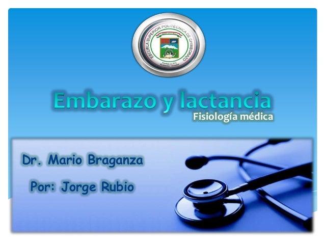 Fisiología médicaPor: Jorge RubioDr. Mario Braganza