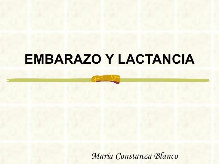 EMBARAZO Y LACTANCIA       María Constanza Blanco