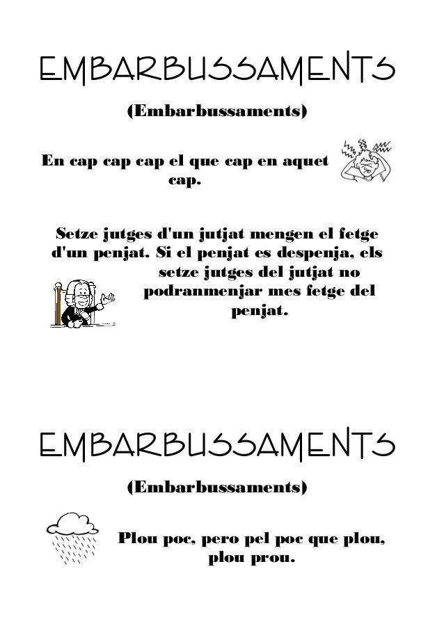 EMBARBUSSAMENTS (Embarbussaments) En cap cap cap el que cap en aquet cap. Setze jutges d'un jutjat mengen el fetge d'un pe...