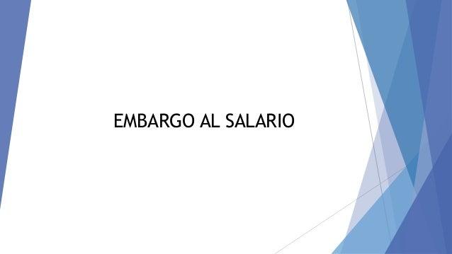 EMBARGO AL SALARIO