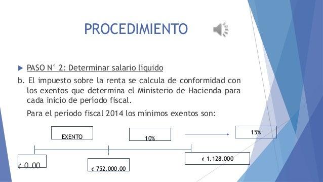 EMBARGO AL SALARIO PROCEDIMIENTO EMBARGO AL SALARIO   PASO N° 2: Determinar salario líquido  b. El impuesto sobre la rent...