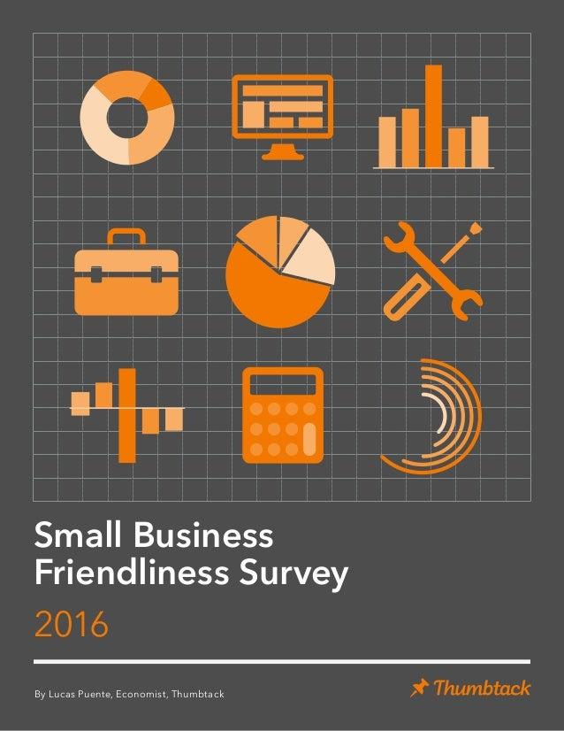 Small Business Friendliness Survey 2016 By Lucas Puente, Economist, Thumbtack