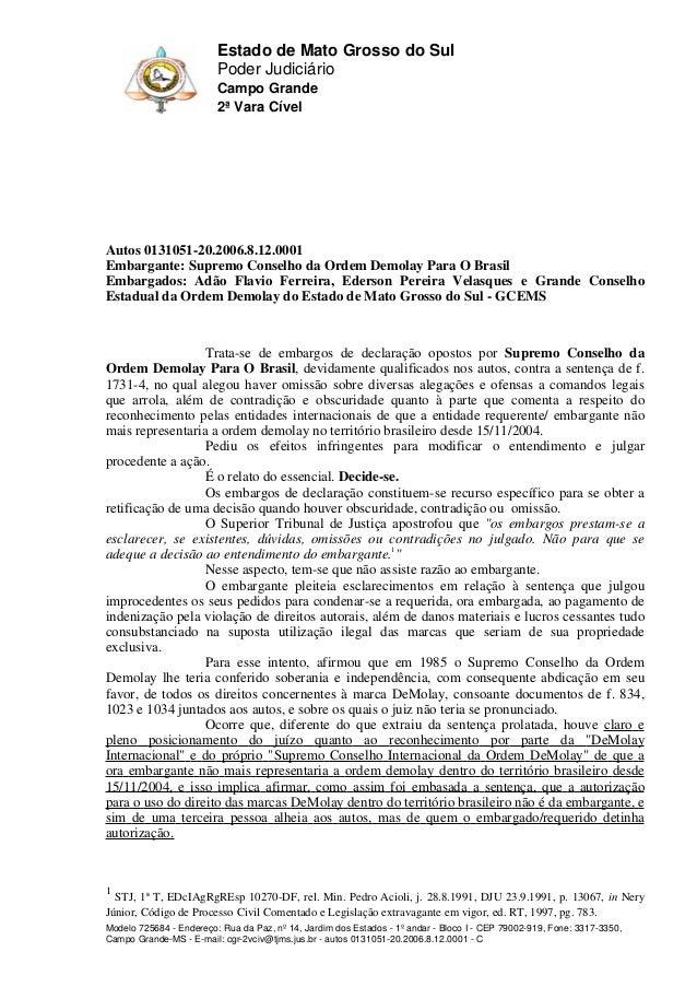 Estado de Mato Grosso do Sul Poder Judiciário Campo Grande 2ª Vara Cível  Autos 0131051-20.2006.8.12.0001 Embargante: Supr...