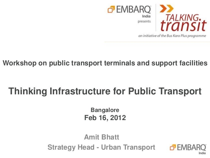 Workshop on public transport terminals and support facilities Thinking Infrastructure for Public Transport                ...