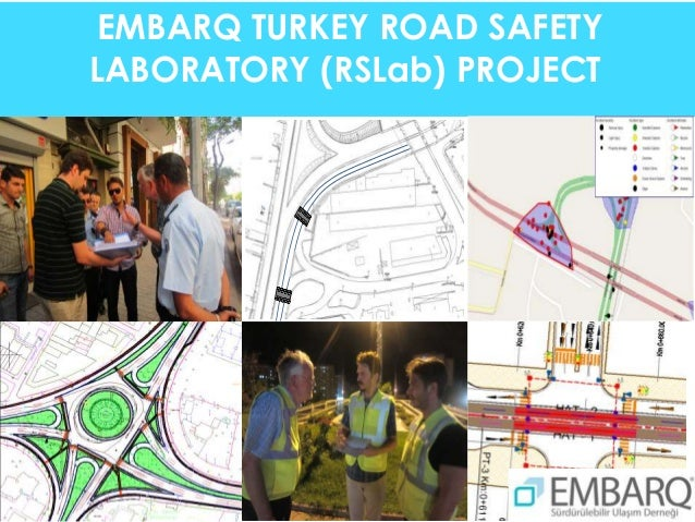 EMBARQ TURKEY ROAD SAFETY LABORATORY (RSLab) PROJECT