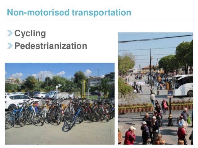 Cycling Pedestrianization Non-motorised transportation