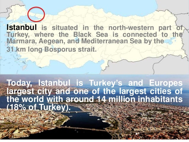 Istanbul is situated in the north-western part of Turkey, where the Black Sea is connected to the Marmara, Aegean, and Med...