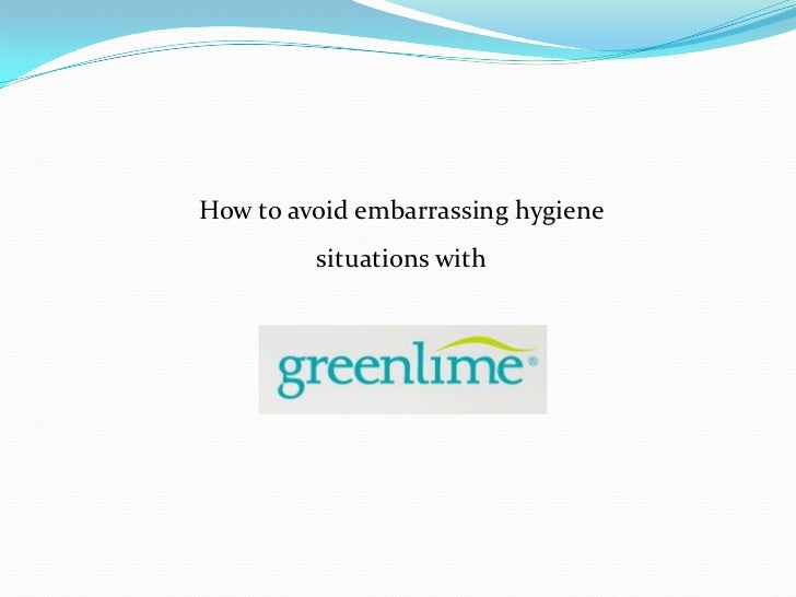 How to avoid embarrassing hygiene         situations with