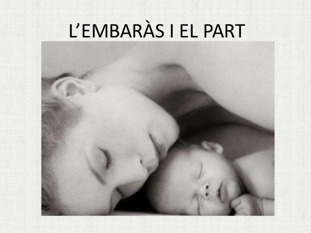 L'EMBARÀS I EL PART