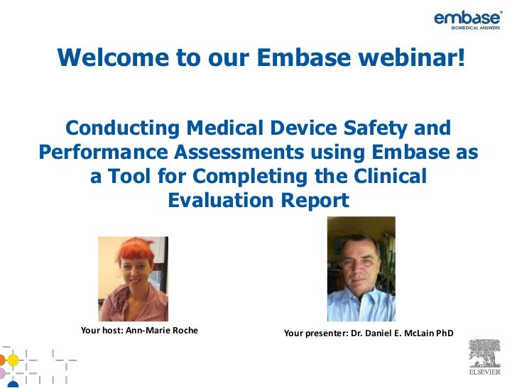 Welcome to our Embase webinar!  Conducting Medical Device Safety andPerformance Assessments using Embase as     a Tool for...